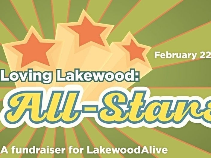 LakewoodAlive is going to host Loving-Lakewood: All Stars